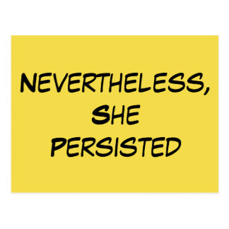 """Nevertheless, She Persisted"" Black on Yellow Postcard"