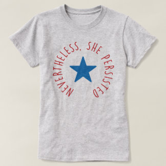 Nevertheless, She Persisted. | Blue Star T-Shirt