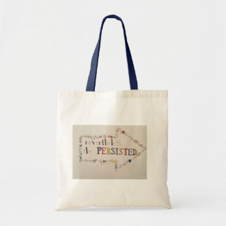"""""""Nevertheless, she persisted."""" Canvas Tote"""
