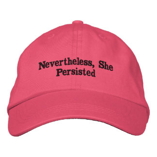 Nevertheless, She Persisted Cap Embroidered Hats