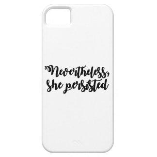 Nevertheless, she persisted case for the iPhone 5