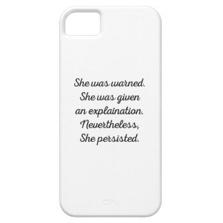 Nevertheless, She Persisted. Case For The iPhone 5