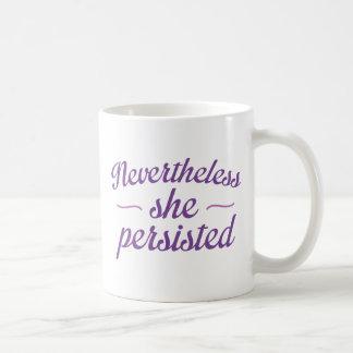 Nevertheless She Persisted Coffee Mug