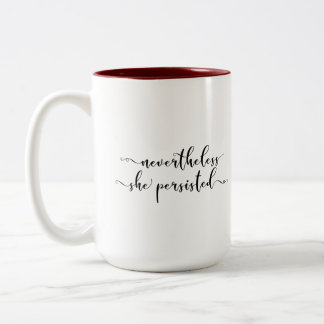 """Nevertheless, She Persisted"" Elegant Script Two-Tone Coffee Mug"