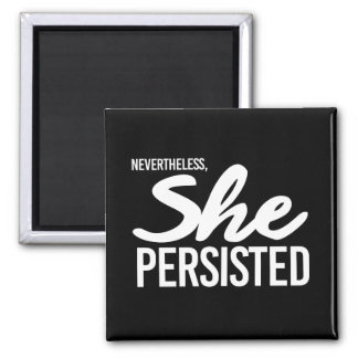 Nevertheless She Persisted - Elizabeth Warren --   Magnet