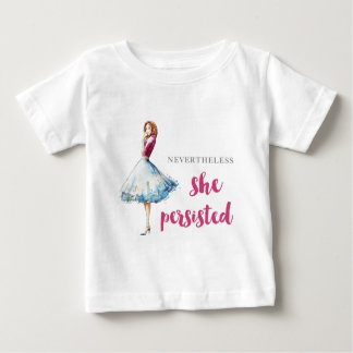 Nevertheless She Persisted Fabulous Gal Baby T-Shirt