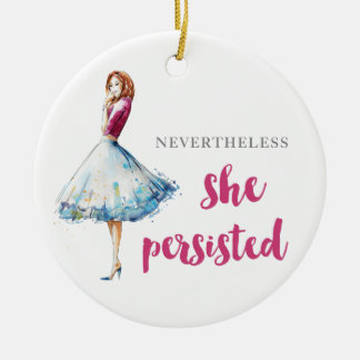 Nevertheless She Persisted Fabulous Gal Ceramic Ornament