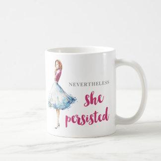 Nevertheless She Persisted Fabulous Gal Coffee Mug