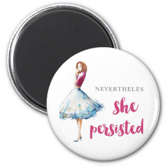Nevertheless She Persisted Fabulous Gal Magnet