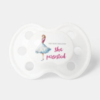 Nevertheless She Persisted Fabulous Gal Pacifier