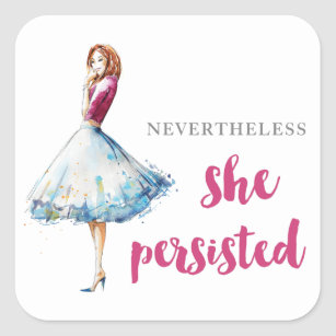 Nevertheless She Persisted Fabulous Gal Square Sticker