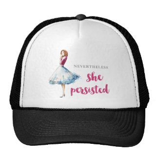 Nevertheless She Persisted Fabulous Gal Trucker Hat