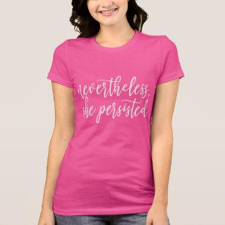 Nevertheless She Persisted Handwritten Script T-Shirt