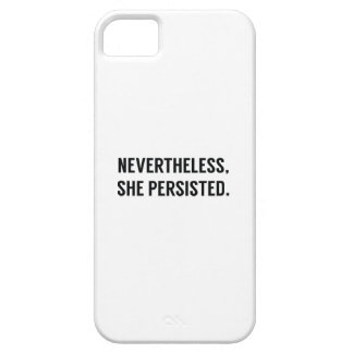 Nevertheless, She Persisted. iPhone 5 Covers