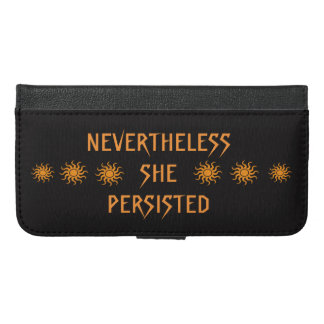 Nevertheless She Persisted iPhone 6 Plus Wallet
