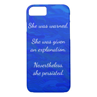 Nevertheless, She Persisted iPhone 7 Case
