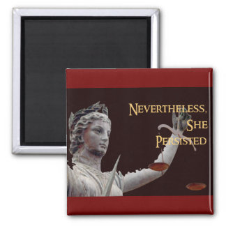 Nevertheless, she persisted Justice magnet