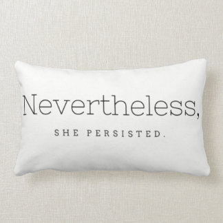 Nevertheless, she persisted. lumbar pillow