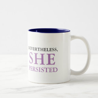 'Nevertheless, She Persisted' Mug