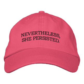 Nevertheless, She Persisted. Pink Adjustable Hat Embroidered Baseball Caps