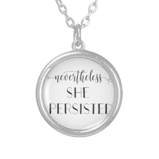 Nevertheless She Persisted Quote Silver Plated Necklace