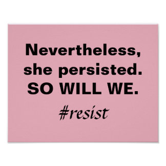 Nevertheless She Persisted So Will We Protest Poster