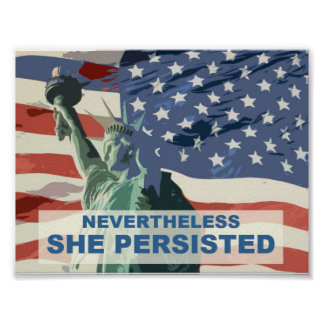 Nevertheless She Persisted - Statue of Liberty Poster
