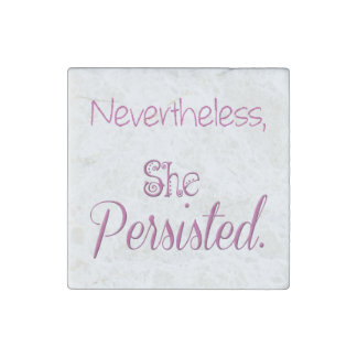 Nevertheless She Persisted Stone Magnets