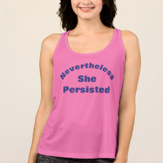 Nevertheless, She Persisted. Tank Top
