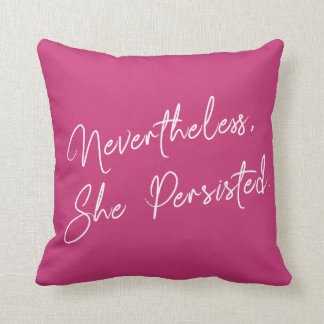 """""""Nevertheless, She Persisted"""" Typography Phrase Throw Pillow"""