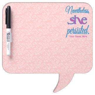 Nevertheless She Persisted w/ Name Dry Erase Board