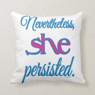 Nevertheless She Persisted w/ Name Throw Pillow
