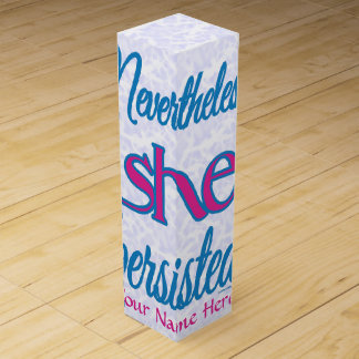Nevertheless She Persisted w/ Name Wine Box