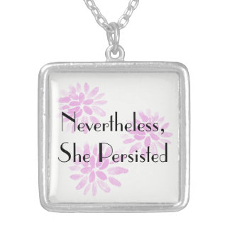 """Nevertheless, She Persisted"" with Pink Flowers Silver Plated Necklace"