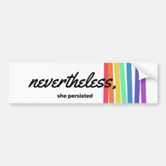 Nevertheless, She PERSISTED with Rainbow Bumper Sticker