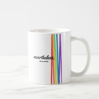 Nevertheless, She PERSISTED with Rainbow Coffee Mug