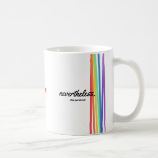 Nevertheless, She PERSISTED with Rainbow Coffee Mug