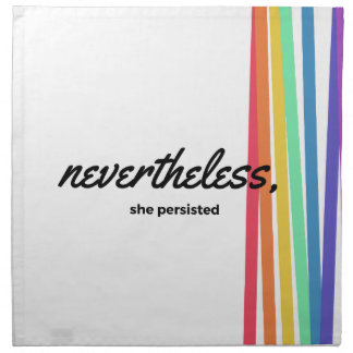 Nevertheless, She PERSISTED with Rainbow Napkin