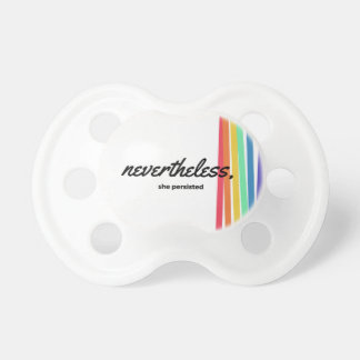 Nevertheless, She PERSISTED with Rainbow Pacifier