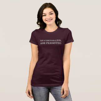Nevertheless, She Persisted Women's T-Shirt