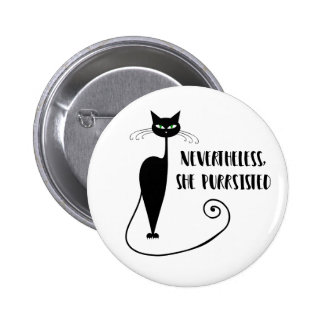 Nevertheless, She Purrsisted 2 Inch Round Button