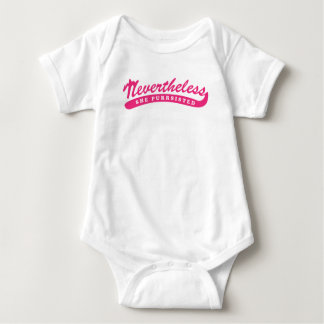 Nevertheless, she purrsisted. baby bodysuit