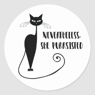Nevertheless, She Purrsisted Classic Round Sticker