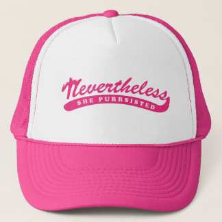 Nevertheless, she purrsisted. trucker hat