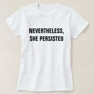 Nevertheless T-Shirt