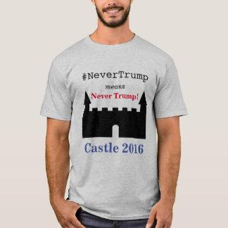 NeverTrump Means Never Trump - Castle 2016 T-Shirt