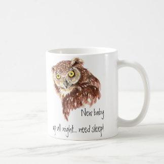 New Baby up all night need sleep, Owl Coffee Mug