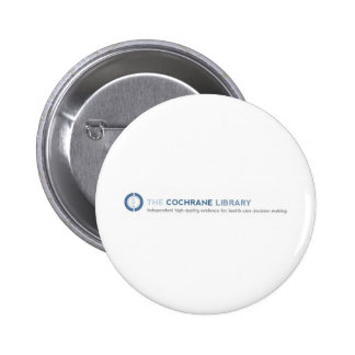 New Cochrane products Pinback Button