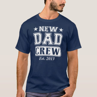 New Dad Crew (Est. Year Customizable) T-Shirt