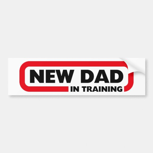 New Dad in Training - Funny Bumper Sticker